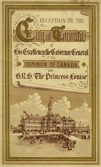 Reception by the City of Toronto of his Excellency the Governor General of the Dominion of Canada and H.R.H The Princess Louise